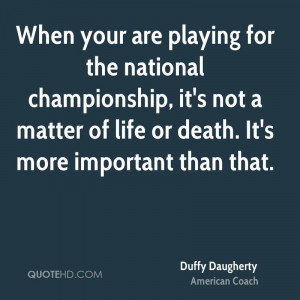 Duffy Daugherty Death Quotes