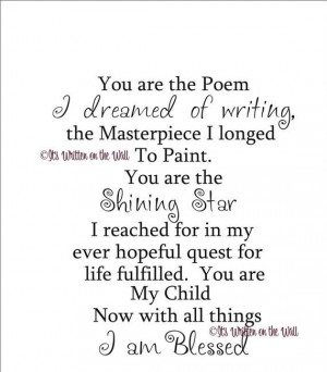 This is a beautiful poem/ quote. My son is everything & anything to me ...