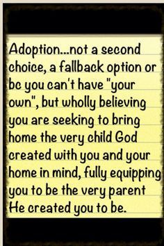 ask or assume I can't have my own children, but the reason I adopted ...