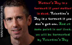 Mothers-Day-is-a-torment-if-your-mother-is-dead.-Valentines-Day-is-a ...