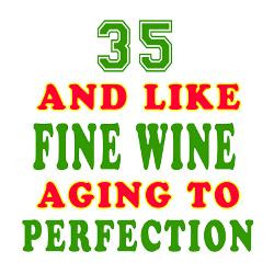 funny_35_and_like_fine_wine_birthday_greeting_card.jpg?height=250 ...