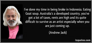 ... as an artist especially when you are just coming up. - Andrew Jack