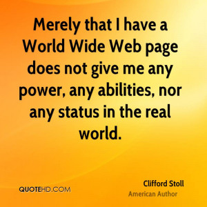 Merely that I have a World Wide Web page does not give me any power ...