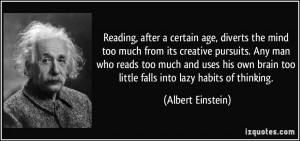 , after a certain age, diverts the mind too much from its creative ...