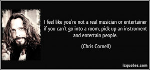More Chris Cornell Quotes