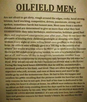 sure do love my oilfield man!!! This could not have said it better!!