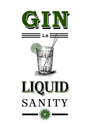 Gin Quotes, Quote Prints, Prints Gin, Sanity Gin, Gin Tonic Quotes ...