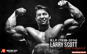 Larry Scott Poster | The Legend of Bodybuilding | Larry Scott RIP ...