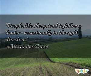 People , like sheep , tend to follow a leader - occasionally in the ...