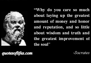 2013 quotes about life comments socrates quote wisdom over money