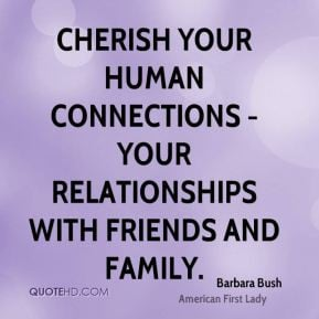 Quotes About Friendship Family Cherish Your Human Connections