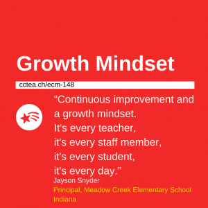 Continuous improvement and a growth mindset. It's every teacher, it's ...