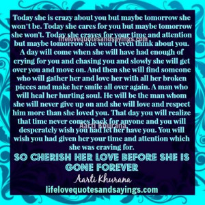 Cherish Love Before It Is Gone Forever.