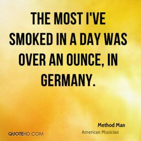 Method Man - The most I've smoked in a day was over an ounce, in ...