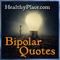 these bipolar quotes on beautiful shareable images. Each bipolar quote ...