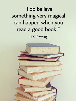 ... magical can happen when you read a good book. ~J.K. Rowling #quote