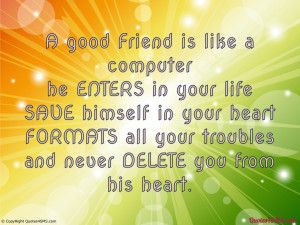 Good Friend Quotes A good friend is like a