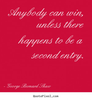 unless there happens to be a second entry george bernard shaw more