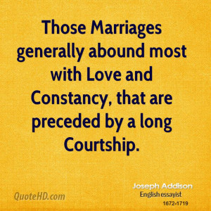Those Marriages Generally Abound Most With Love And Constancy That