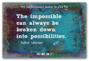 ... can always be broken down into possibilities.