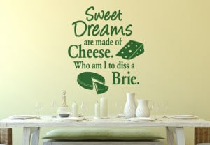 Sweet Dreams Are Made Cheese