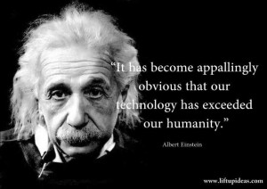 albert-einstein-quotes-appalingly-obvious-technology-exceeded-humanity ...