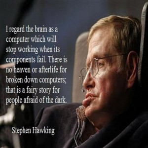 regard the brain as a computer which will stop working when its ...