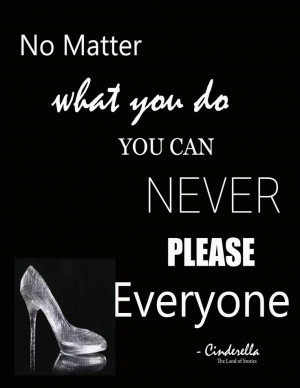 You can Never please everyone
