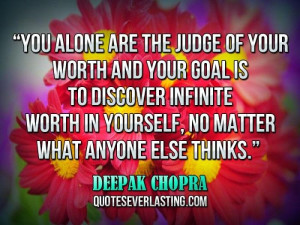 Deepak Chopra Quotes | ... in yourself, no matter what anyone else ...