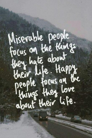 Miserable people focus on