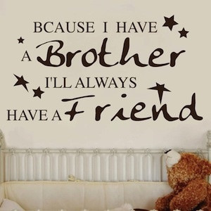 You get to customize this wall quote (brother/sister, singular/plural ...
