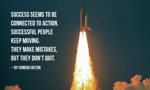 Successful people keep moving
