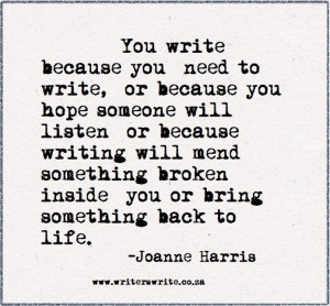 Writers write - Joanne Harris. This is lovely, and perfect