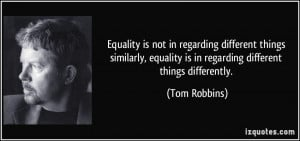 not in regarding different things similarly, equality is in regarding ...