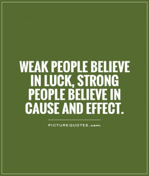 Strong Quotes Luck Quotes Weak Quotes