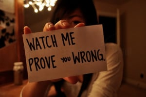 Watch Prove you Wrong ~ Advice Quote