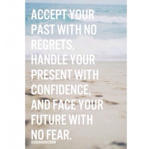 Accept your past. Quote of the day