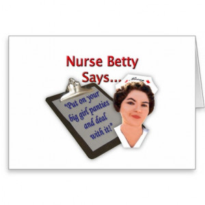 Nurse Betty Says,