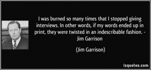 ... twisted in an indescribable fashion. - Jim Garrison - Jim Garrison