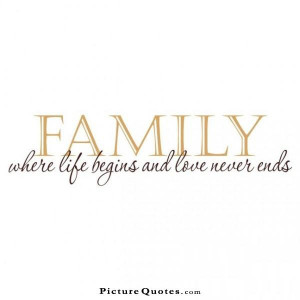 family-where-life-begins-and-love-never-ends-quote-1.jpg