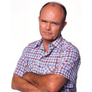 Red Forman Quotes - TV Fanatic