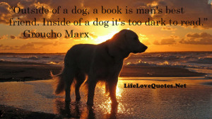 Outside of a dog, a book is man's best friend. Inside of a dog it ...
