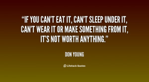 quote-Don-Young-if-you-cant-eat-it-cant-sleep-37110.png