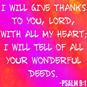 Bible Verse Quotes give thanks heart wonderful deeds