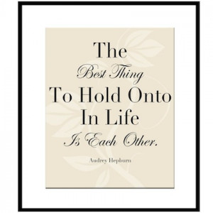 hold on to each other audrey hepburn picture quote