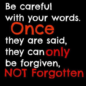 Be careful with your words....