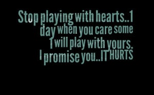 597-stop-playing-with-hearts1-day-when-you-care-some-1-will-play.png