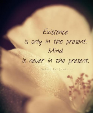 Osho mind in never in the present quote