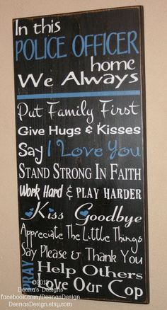 ... Police Officer House Rules - Thin Blue Line....for my police buddies