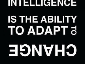 Intelligence can Change Intelligence Quotes
